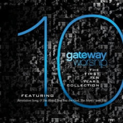 FIRST TEN YEARS COLLECTION (THE) DELUXE EDITION - GATEWAY WORSHIP CD+DVD