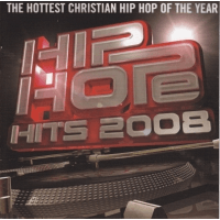 HOTTEST CHRISTIAN HIP HOP OF THE YEAR CD - HIP HOPE HITS 2008
