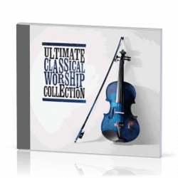 Ultimate Classical Worship Collection - [CD, 2017]