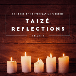 Songs of Taizé Vol. 1 - O Lord, Hear My Prayer / My Soul is at Rest