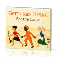 Getty Kids Hymnals, For the Cause