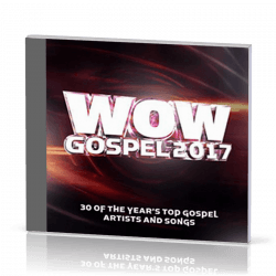 WOW Gospel 2017 [2CD 2017] 30 of the Year's Top Gospel Artists and Songs