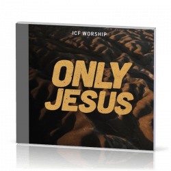 ONLY JESUS (ICF Collectif) - CD