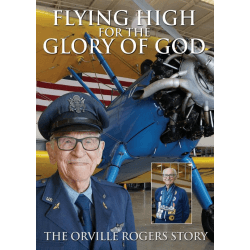 Flying high for the glory of God - The Orville Rogers Story - ANG - DVD